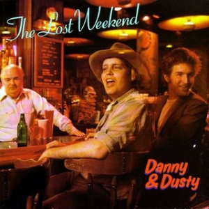 Danny & Dusty - The Lost Weekend