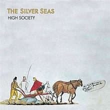 The Silver Seas - High Society
